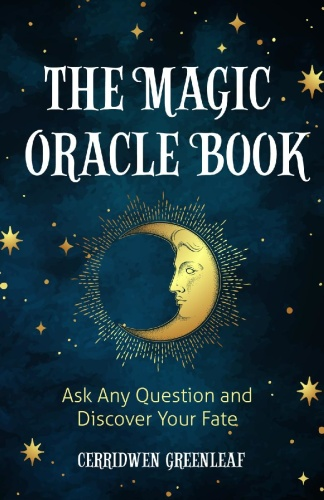 The Magic Oracle Book Ask Any Question and Discover Your Fate