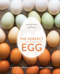 The Perfect Egg- A Fresh Take on Recipes for Morning, Noon, and Night