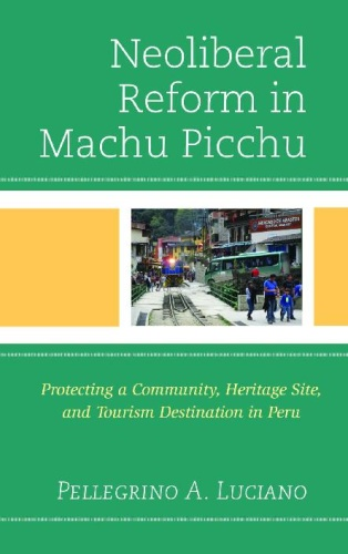 Neoliberal Reform in Machu Picchu- Protecting a Community, Heritage Site, and Tour...