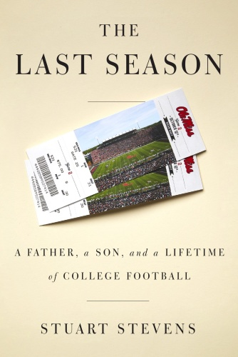 The Last Season - A Father, A Son, And A Lifetime Of College Football