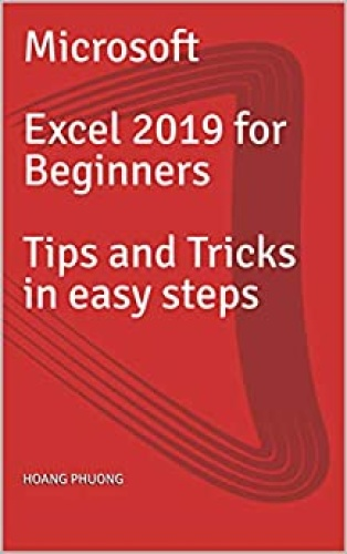 Microsoft Excel  for Beginners Tips and Tricks in easy steps (2019)