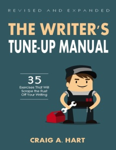 The Writer's Tune-Up Manual- 35 Exercises That Will Scrape the Rust Off Your Writi...