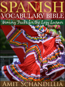 Spanish Vocabulary Bible- Memory Tricks for the Lazy Learner