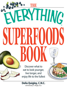 The Everything Superfoods Book - Discover what to eat to look younger, live longer,