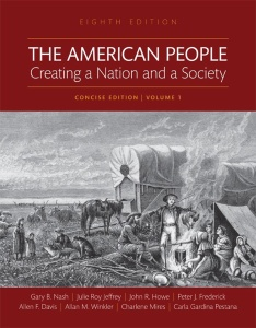 The American People- Creating a Nation and a Society- Concise Edition, Volume 1 (8...