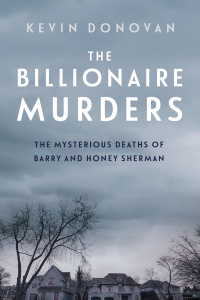 The Billionaire Murders- The Mysterious Deaths of Barry and Honey Sherman