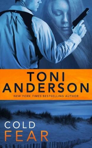 Toni Anderson   [Cold Justice 04]   Cold Fear