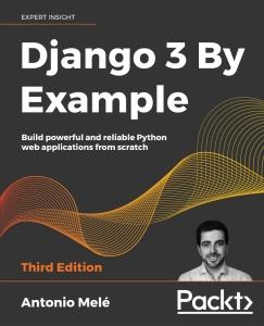 Django 3 By Ex&le, 3rd Edition by Antonio Mele