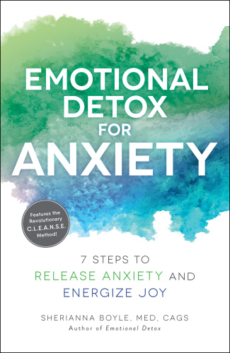 Emotional Detox for Anxiety 7 Steps to Release Anxiety and Energize Joy