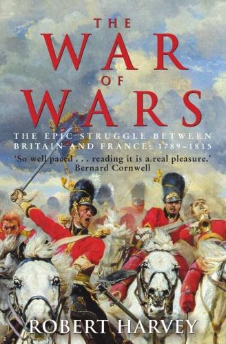 The War of Wars The Great European Conflict 1793 1815   Robert Harvey