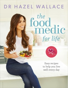 The Food Medic for Life- Easy recipes to help you live well every day