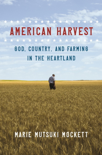 American Harvest God, Country, and Farming in the Heartland
