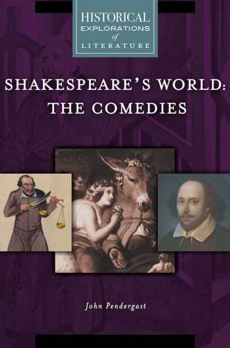Shakespeare's World The Comedies (Historical Explorations of Literature)