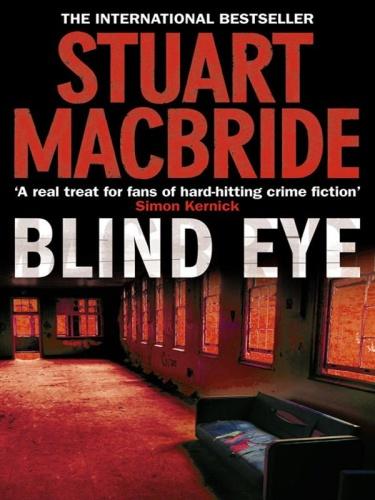 Stuart MacBride   [Logan McRae 05]   Blind Eye