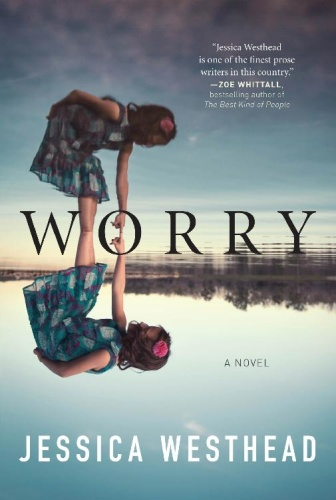 Worry by Jessica Westhead