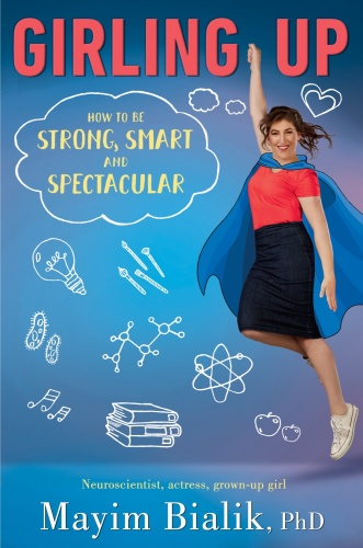 Girling Up   How to Be Strong, Smart and Spectacular