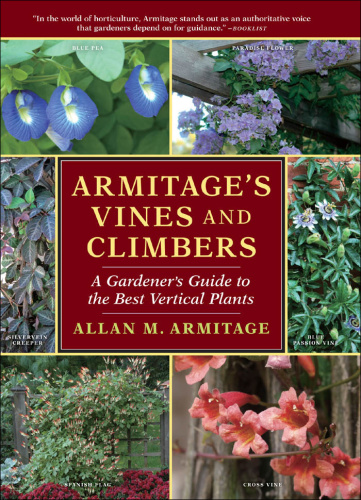 Armitage's Vines and Climbers - A Gardener's Guide to the Best Vertical Plants