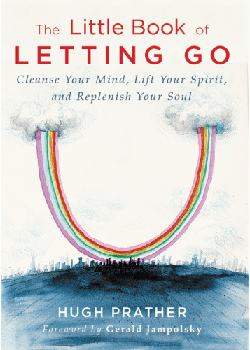The Little Book of Letting Go Cleanse Your Mind, Lift Your Spirit, and Replenish...
