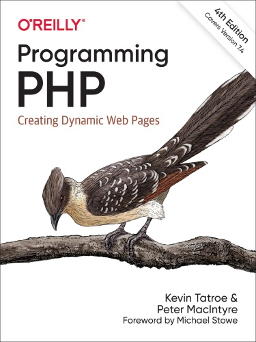 Programming PHP  Creating Dynamic Web Pages, 4th Edition