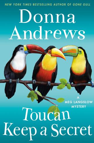 Donna Andrews - [Meg Langslow 23] - Toucan Keep a Secret
