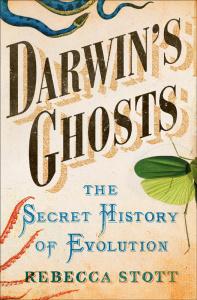 Darwin's Ghosts - The Secret History of Evolution
