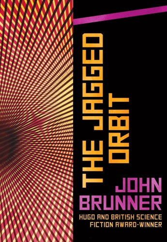 1970 The Jagged Orbit - John Brunner