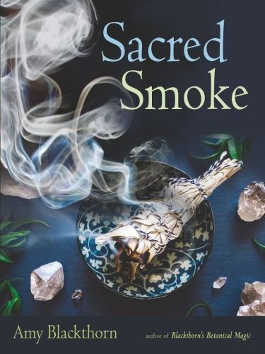 Sacred Smoke Clear Away Negative Energies and Purify Body, Mind, and Spirit
