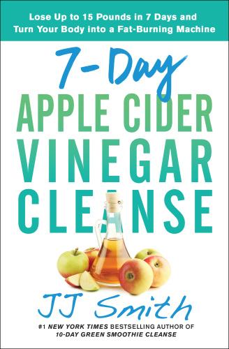 7-Day Apple Cider Vinegar Cleanse - JJ Smith