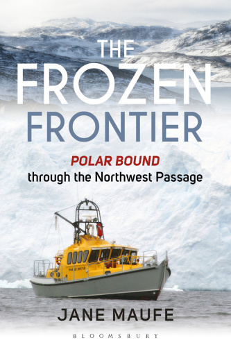 The Frozen Frontier   Polar Bound through the Northwest Passage