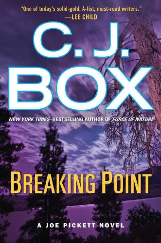 C J Box   [Joe Pickett 013]   Breaking Point