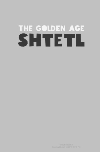The Golden Age of Shtetl A New History of Jewish Life in East Europe