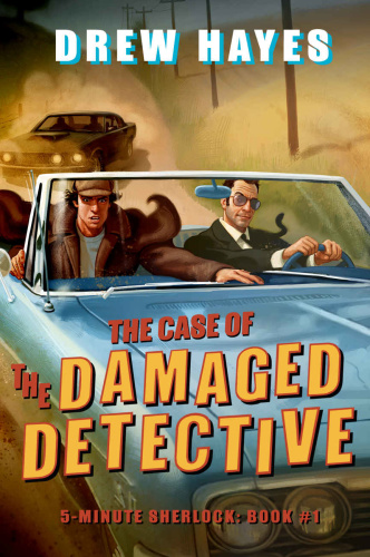 The Case of the Damaged Detective by Drew Hayes