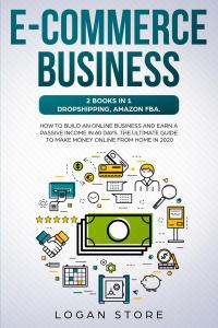 E-COMMERCE BUSINESS- 2 Books in 1- DROPSHIPPING, AMAZON FBA