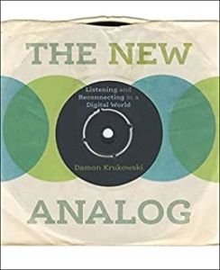 The New Analog  Listening and Reconnecting in a Digital World by Damon Krukowski AZW3