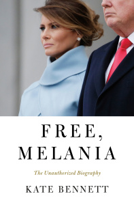 Free, Melania  The Unauthorized Biography by Kate Bennett