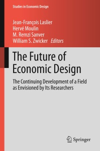 The Future of Economic Design- The Continuing Development of a Field as Envisioned...