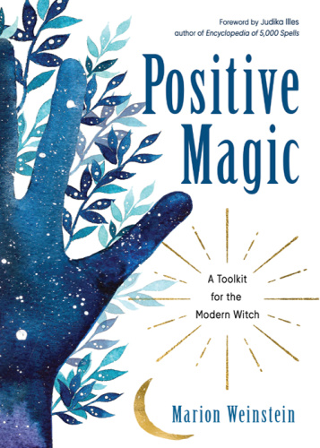 Positive Magic  A Toolkit for the Modern Witch