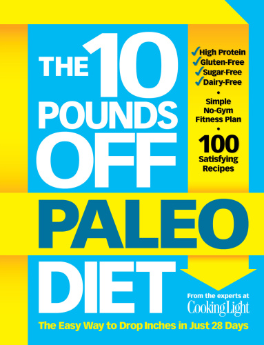 The 10 Pounds Off Paleo Diet   The Easy Way to Drop Inches in Just 28 Days