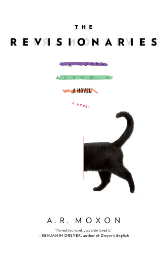 The Revisionaries by A R  Moxon