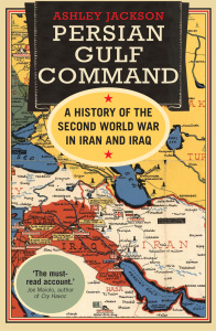 Persian Gulf Command- A History of the Second World War in Iran and Iraq