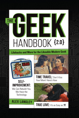 The Geek Handbook 2 0   More Practical Skills and Advice for the Likeable Modern Geek