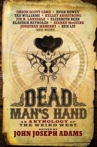 Dead Man's Hand John Joseph Adams ed Ben H Winters, etc