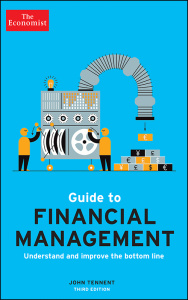 The Economist Guide to Financial Management - Understand and improve the bottom li...