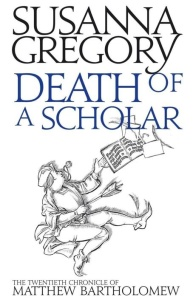 Susanna Gregory - [Matthew Bartholomew 020] - Death of a Scholar