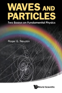 Waves and Particles Two Essays on Fundamental Physics
