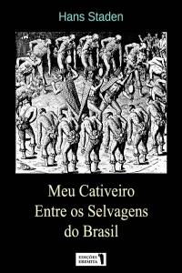 Meu Cativeiro Entre os Selvagens do Brasil