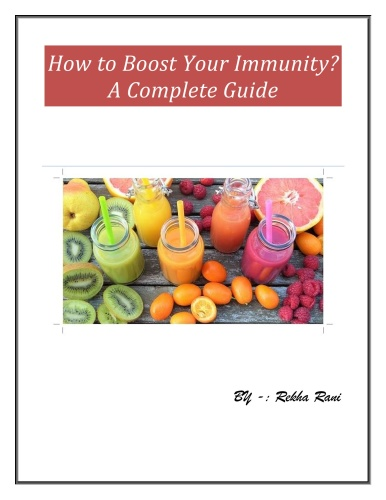 How to Boost Your Immunity - A Complete Guide