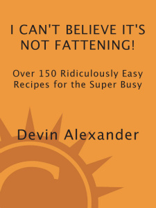I Can't Believe It's Not Fattening! - Over 150 Ridiculously Easy Recipes for the S...