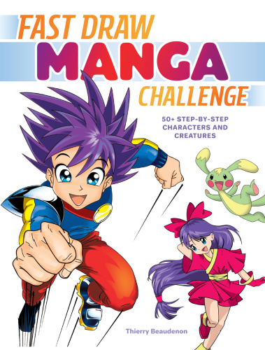 Fast Draw Manga Challenge - 50+ Step-by-Step Characters and Creatures