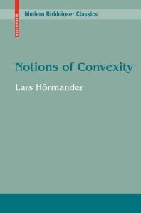 Notions of Convexity (Modern Birkhauser Classics)